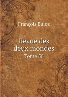 Revue Des Deux Mondes Tome 58