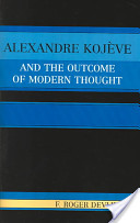 Alexandre Kojève and the Outcome of Modern Thought
