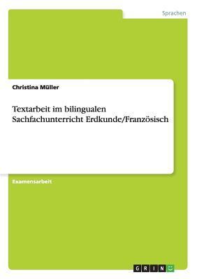 Textarbeit im bilingualen Sachfachunterricht Erdkunde/Französisch