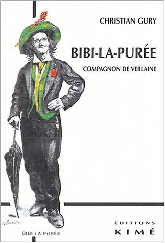 Bibi-la-purée, compagnon de Verlaine