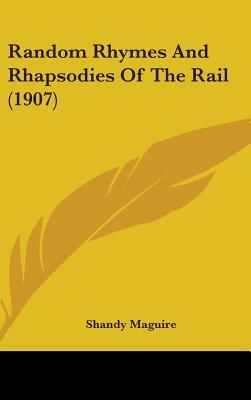 Random Rhymes and Rhapsodies of the Rail (1907)