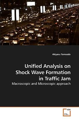 Unified Analysis on Shock Wave Formation in Traffic Jam