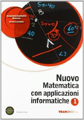 Nuovo matematica con applicazioni informatiche. Per le Scuole superiori. Con espansione online