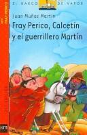 Fray Perico, Calcetin y el guerrillero Martin/ Fray Perico, Calcetin and Martin The Warrior