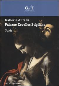 Gallerie d'Italia. Palazzo Zevallos Stigliano. Guida. Ediz. inglese
