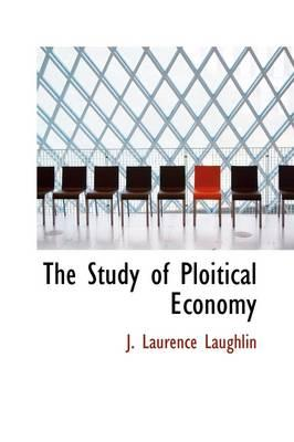 The Study of Ploitical Economy