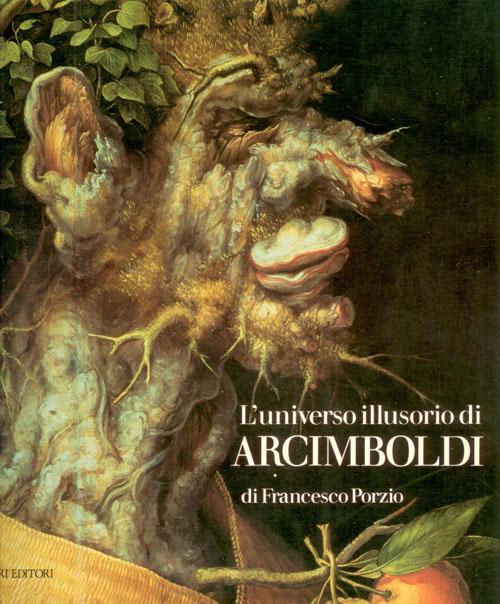 L'universo illusorio di Giuseppe Arcimboldi