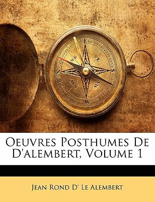 Oeuvres Posthumes De D'alembert, Volume 1
