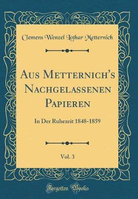 Aus Metternich's Nachgelassenen Papieren, Vol. 3