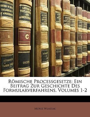 Römische Processgesetze. Erste Abtheilung