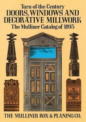 Turn-Of-The-Century Doors, Windows, and Decorative Millwork