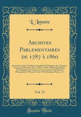 Archives Parlementaires de 1787 à 1860, Vol. 71