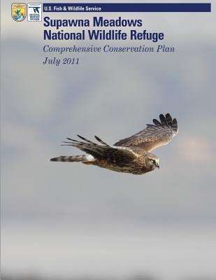 Supawna Meadows National Wildlife Refuge Comprehensive Conservation Plan July 2011