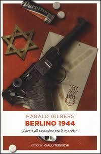 """Harald Gilbers: """"Berlino 1944"""""""
