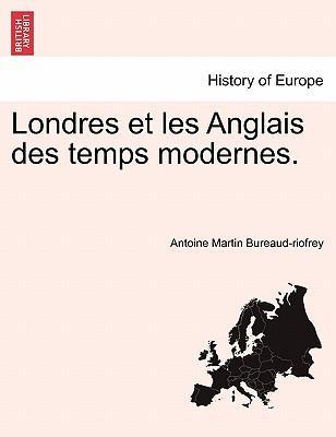 Londres Et Les Anglais Des Temps Modernes