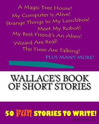 Wallace's Book of Short Stories
