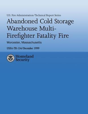 Abandoned Cold Storage Warehouse Multi-firefighter Fatality Fire