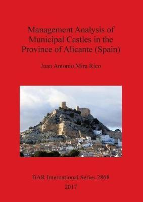 Management Analysis of Municipal Castles in the Province of Alicante (Spain)