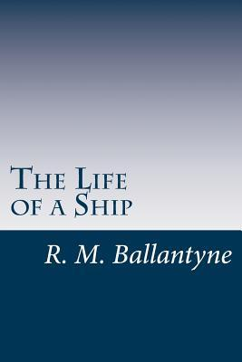 The Life of a Ship