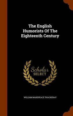 The English Humorists of the Eighteenth Century