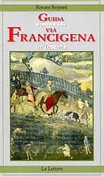 Guida ai percorsi della via Francigena in Toscana