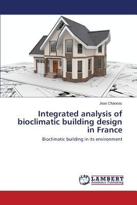 Integrated analysis of bioclimatic building design in France