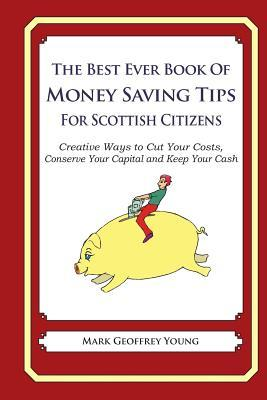 The Best Ever Book of Money Saving Tips for Scottish Citizens
