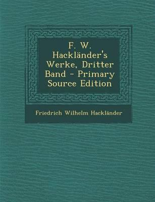 F. W. Hacklander's Werke, Dritter Band