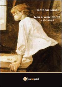Non è vero, Nora? ed altri racconti