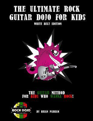 The Ultimate Rock Guitar Dojo for Kids