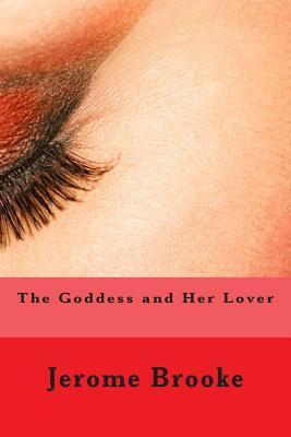 The Goddess and Her Lover
