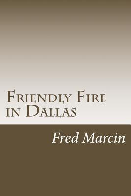 Friendly Fire in Dallas