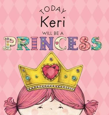 Today Keri Will Be a Princess