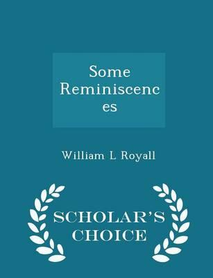 Some Reminiscences - Scholar's Choice Edition