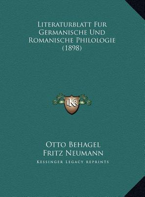 Literaturblatt Fur Germanische Und Romanische Philologie (18literaturblatt Fur Germanische Und Romanische Philologie (1898) 98)
