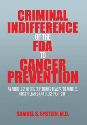 Criminal Indifference of the Fda to Cancer Prevention