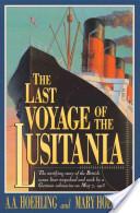The Last Voyage of the Lusitania