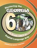 Mastering the Georgia 6th Grade CRCT in English Language Arts
