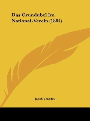 Das Grundubel Im National-Verein (1864)