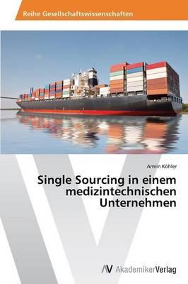 Single Sourcing in einem medizintechnischen Unternehmen