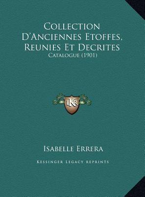Collection D'Anciennes Etoffes, Reunies Et Decrites