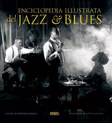 Enciclopedia illustrata del jazz e del blues