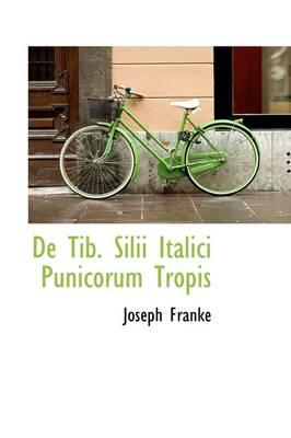 de Tib. Silii Italic...