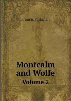 Montcalm and Wolfe Volume 2