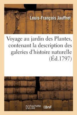 Voyage au Jardin des Plantes, Contenant la Description des Galeries d'Histoire Naturelle