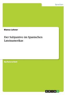 Der Subjuntivo im Spanischen Lateinamerikas