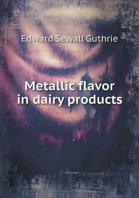 Metallic Flavor in Dairy Products
