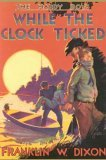 While the Clock Ticked (The Hardy Boys(r) Mystery Stories