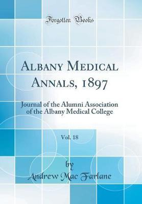 Albany Medical Annals, 1897, Vol. 18