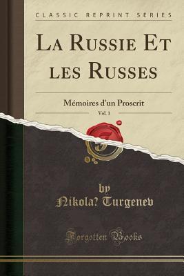 La Russie Et les Russes, Vol. 1